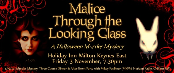 Malice Through the Looking Glass in Milton Keynes